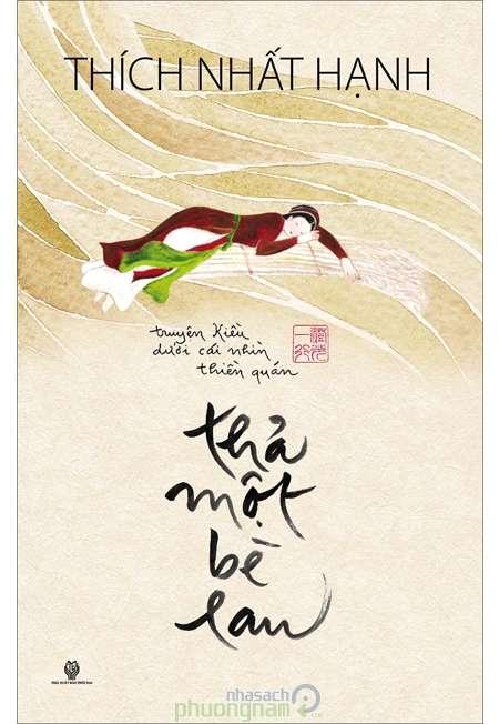sach tha mot be lau Những quyển sách hay nhất củaThiền sư Thích Nhất Hạnh