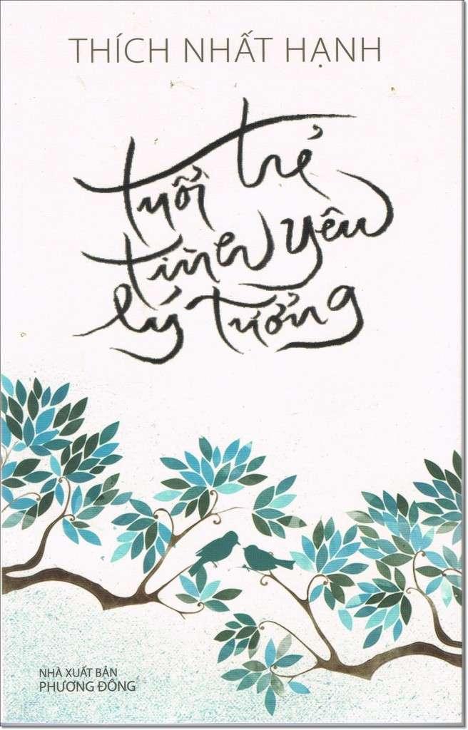 sach tuoi tre tinh yeu ly tuong Những quyển sách hay nhất củaThiền sư Thích Nhất Hạnh
