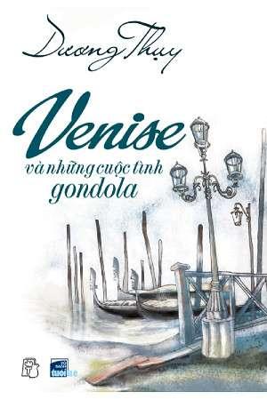 sach venise va nhung cuoc tinh gondola 10 quyển sách hay về du lịch Châu Âu hấp dẫn bạn đọc