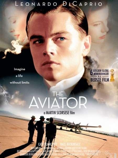 phim The Aviator 2004 15 phim hay về người nổi tiếng truyền cảm hứng mạnh mẽ