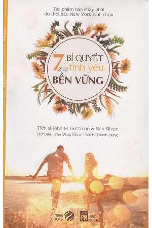 sach 7 bi quyet giup tinh yeu ben vung 7 quyển sách hay về hôn nhân đọc để cuộc sống gia đình luôn bền vững