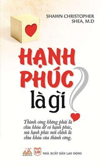 sach hanh phuc la gi 10 cuốn sách hay về hạnh phúc nhẹ nhàng mà sâu lắng