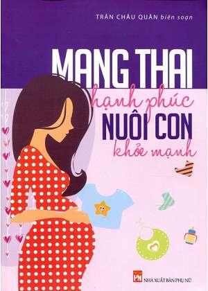 sach mang thai hanh phuc nuoi con khoe manh 7 quyển sách hay về mang thai làm bố mẹ phải đọc
