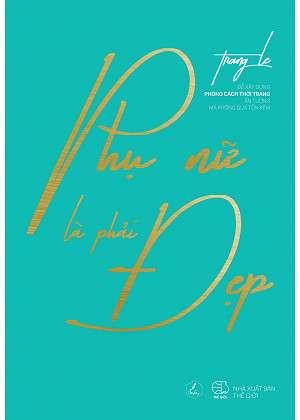 sach phu nu la phai dep 5 cuốn sách hay về làm đẹp truyền cảm hứng mạnh mẽ