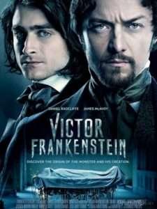 phim Victor Frankenstein 2015 225x300 8 phim hay về Frankenstein định hình nỗi sợ của chúng ta