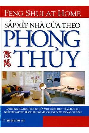 sach sap xep nha cua theo phong thuy 10 quyển sách phong thủy mang tính thực tế, ứng dụng cao