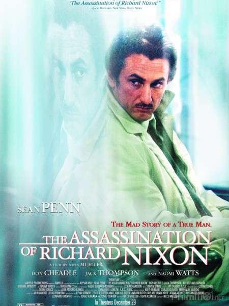 phim The Assassination of Richard Nixon 2004 10 phim hay về ám sát tổng thống gây cấn đến nghẹt thở