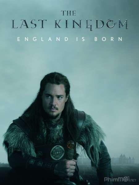 phim The Last Kingdom Season 1 2015 9 phim hay về chiến tranh Trung Cổ bao quát tất cả huyền sử