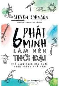 sach 6 phat minh lam nen thoi dai 207x300 14 cuốn sách khoa học hay, ngắn, khá dễ đọc, thú vị và đầy thách thức