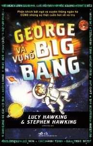 sach George va vu no big bang 192x300 14 cuốn sách khoa học hay, ngắn, khá dễ đọc, thú vị và đầy thách thức