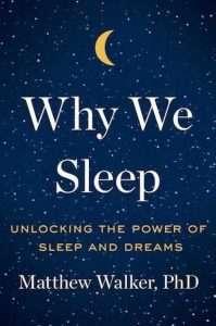 sach Why we sleep 199x300 14 cuốn sách khoa học hay, ngắn, khá dễ đọc, thú vị và đầy thách thức
