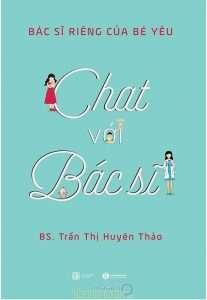 sach bac si rieng cua be yeu chat voi bac si 207x300 20 cuốn sách làm cha mẹ hay nhất giúp bạn hiểu con mình hơn