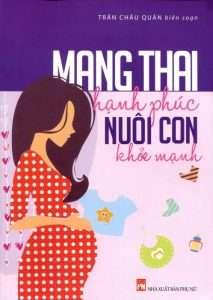 sach mang thai hanh phuc nuoi con khoe manh 213x300 16 cuốn sách thai giáo hay đầy bổ ích và thiết thực