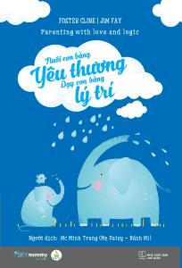 sach nuoi con bang yeu thuong day con bang ly tri 204x300 20 cuốn sách làm cha mẹ hay nhất giúp bạn hiểu con mình hơn