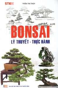 sach bonsai ly thuyet thuc hanh 198x300 14 cuốn sách làm vườn hay được trình bày cụ thể, dễ hiểu và khoa học