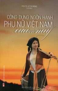sach cong dung ngon hanh phu nu viet nam xua va nay 190x300 15 quyển sách hay về phong tục tập quán Việt Nam góp phần gìn giữ và lan truyền giá trị văn hóa lâu đời của dân tộc.