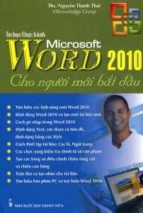 sach tin hoc thuc hanh Microsoft Word 2010 cho nguoi moi bat dau 202x300 10 quyển sách tin học văn phòng hay dễ hiểu, dễ học, dễ ứng dụng