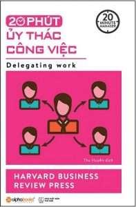 sach 20 phut uy thac cong viec 197x300 9 quyển sách hay về công việc giúp nâng cao hiệu quả và hiệu suất làm việc