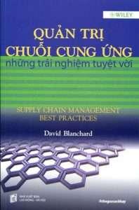 sach quan tri chuoi cung ung nhung trai nghiem tuyet voi 198x300 7 cuốn sách hay về chuỗi cung ứng giúp bạn củng cố thêm kiến thức của mình