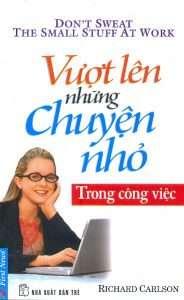 sach vuot len nhung chuyen nho trong cong viec 184x300 9 quyển sách hay về công việc giúp nâng cao hiệu quả và hiệu suất làm việc