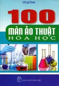 sach 100 man ao thuat hoa hoc 208x300 9 cuốn sách hay về hóa học giúp người đọc tiếp nhận kiến thức một cách dễ dàng nhất