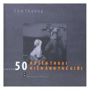 sach 50 huyen thoai dien anh the gioi 300x300 11 quyển sách hay về điện ảnh đáng đọc nhất
