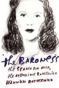 sach The Baroness The Search for Nica the Rebellious Rothschild 204x300 5 sách hay về gia tộc Rothschild quyền lực và giàu có bậc nhất trên thế giới