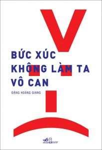 sach buc xuc khong lam ta vo can 205x300 11 quyển sách hay về mạng xã hội giúp ta tự soi chiếu với bản thân