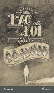 sach lac loi giua co don 175x300 9 quyển sách hay về nỗi cô đơn đầy dư vị xúc cảm