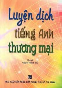 sach luyen dich tieng anh thuong mai 214x300 11 cuốn sách hay về dịch thuật phục vụ cho công tác học tập và dịch thuật của bạn
