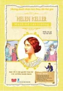 sach nhung danh nhan lam thay doi the gioi hellen keller 208x300 4 quyển sách hay về Helen Keller truyền tải nguồn nghị lực sống vô tận