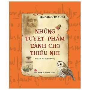 sach nhung tuyet pham danh cho thieu nhi leonardo da vinci 300x300 8 cuốn sách hay về Leonardo Da Vinci, thiên tài vĩ đại của thế giới