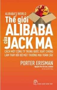 sach the gioi alibaba cua jack ma 191x300 8 quyển sách hay về e commerce giúp bạn thấu suốt về cấu trúc hoạt động, vị thế và tiềm năng phát triển củae commerce