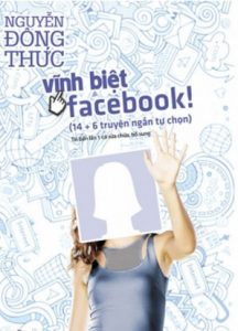 sach vinh biet facebook 216x300 11 quyển sách hay về mạng xã hội giúp ta tự soi chiếu với bản thân