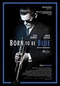 phim Born to be Blue 208x300 9 phim hay về Jazz làm say lòng người xem