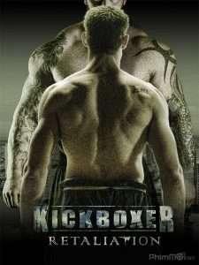 phim Kickboxer Retaliation 2018 225x300 5 phim hay về Mike Tyson, tay đấm huyền thoại
