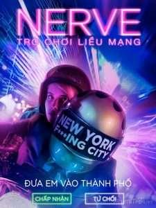 phim Nerve 2016 225x300 10 phim hay về Internet vạch trần nhiều mặt tối của thế giới ảo