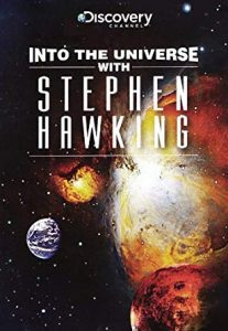 phim into the universe with stephen hawking 207x300 3 phim hay về Stephen Hawking truyền tải nghị lực sống phi thường