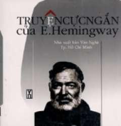 sach truyen cuc ngan cua e hemingway Những quyển sách hay nhất của Ernest Hemingway